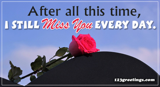 I Miss You Ever Day Free Miss You Images Ecards Greeting