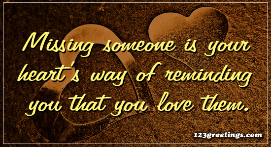 Missing Someone! Free Miss You Quotes ECards, Greeting
