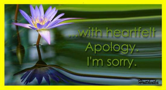 Heartfelt Apologies.