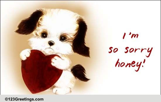 Sorry Honey! Free Sorry eCards, Greeting Cards | 123 Greetings