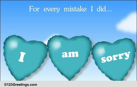 Sorry For Every Mistake! Free Sorry eCards, Greeting Cards | 123 Greetings