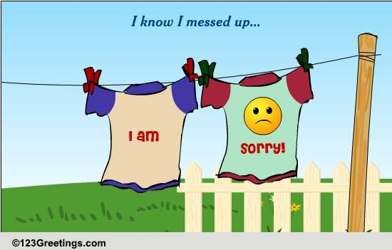 Messed Up Best Friend I M Sorry Quotes: Sorry, I Messed Up! Free Sorry ECards, Greeting Cards