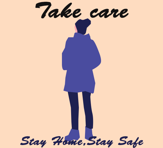 Take Care, Stay Home...