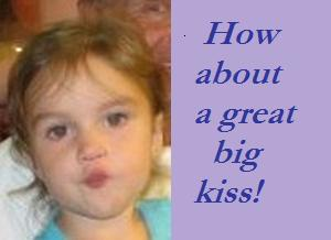 How About A Great Big Kiss!