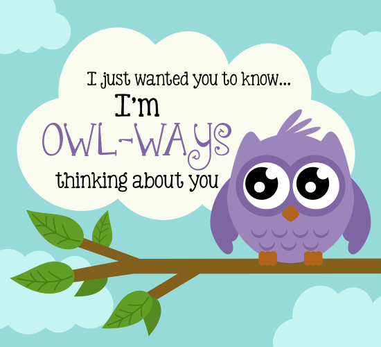 Owl-ways Thinking Of You!