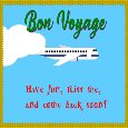 Home : Everyday Cards : Bon Voyage - A Funny Bon Voyage Message Ecard.