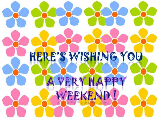 Cheerful Wish For A Wonderful Weekend.