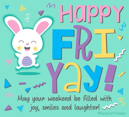 Happy Fri Yay Free Enjoy The Weekend Ecards Greeting