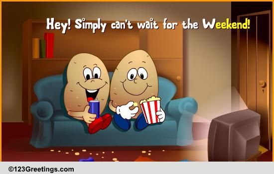 Simply Can't Wait  Free Enjoy the Weekend eCards