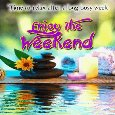Home : Everyday Cards : Enjoy the Weekend - A Long And Busy Week....