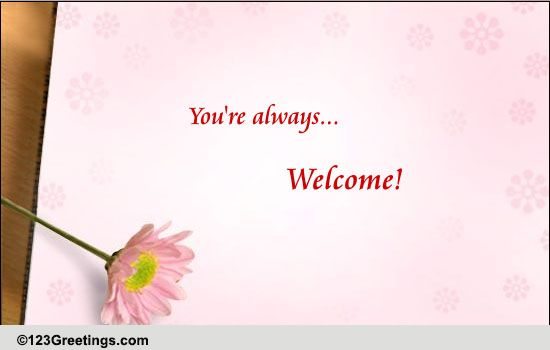 A Welcome Note Free You Are Welcome Ecards Greeting