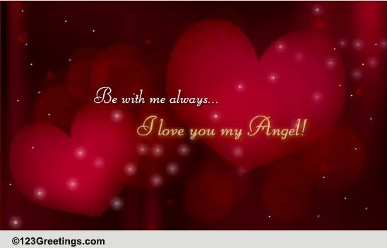 I Love You My Angel! Free Angel eCards, Greeting Cards
