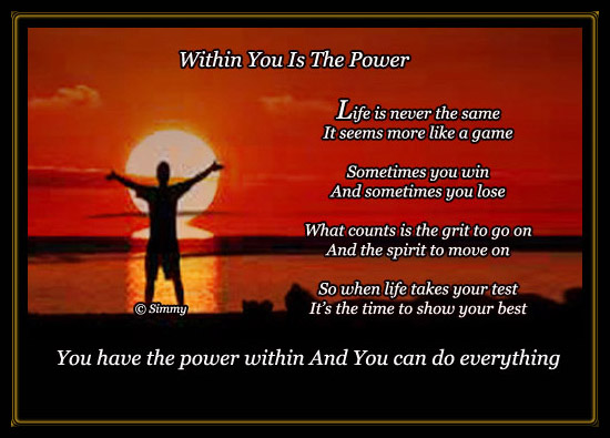 Within You Is The Power.