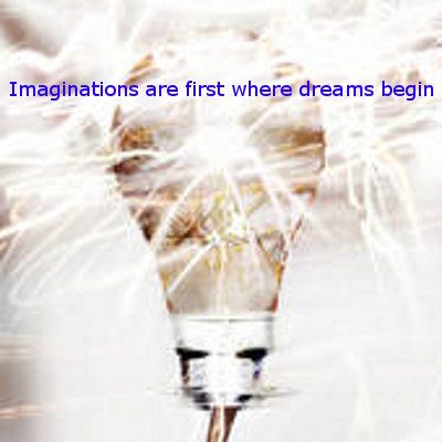 Imaginations Into Dreams!