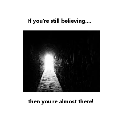 If You're Still Believing...