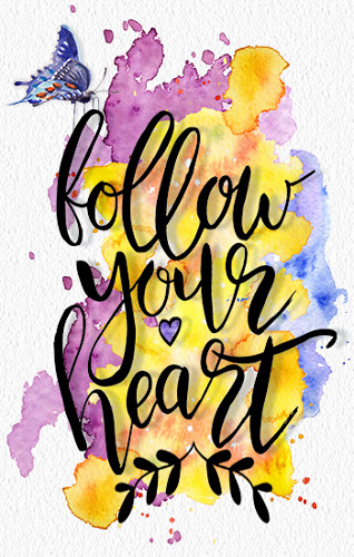 Encouragement, Follow Your Heart.