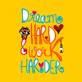 Dream Hard And Work Harder!