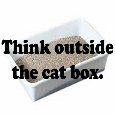 Think Outside The Cat Box.