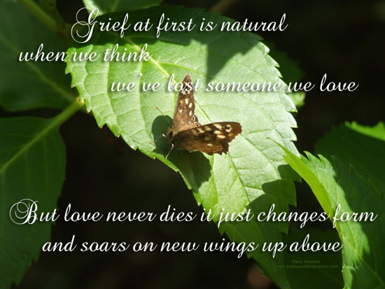 Inspirational Quotes Grief Loss http://www.123greetings.com/encouragement_and_inspiration/poetry/grief_at_first_is_natural.html