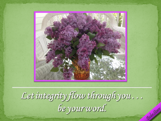 Let Integrity Flow Through You.