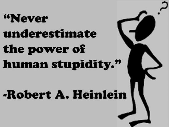 Human Stupidity.