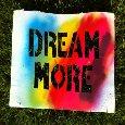 Dream More!