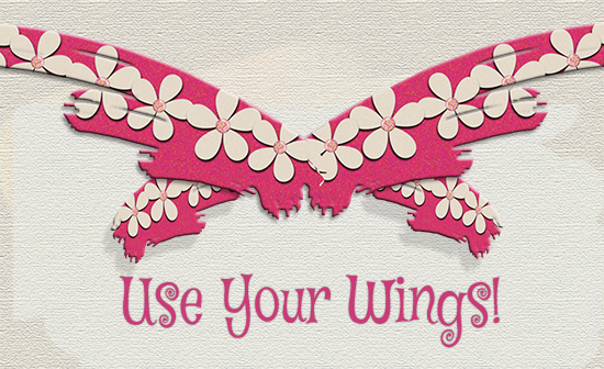 Use Your Wings Inspirational Quote.