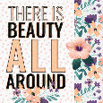 Home : Inspirational : Inspirational Quotes - Beauty Is All Around, Pretty Flowers.