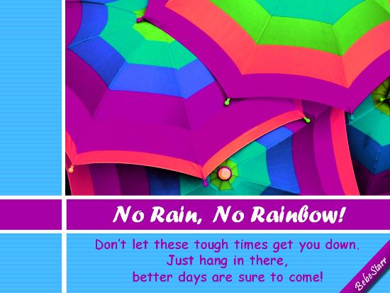 No Rain, No Rainbow!