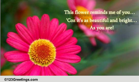 this flower reminds me of you free just because ecards