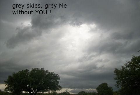 Grey Skies Without You.