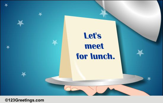 let u0026 39 s meet for lunch  free business  u0026 formal ecards  greeting cards