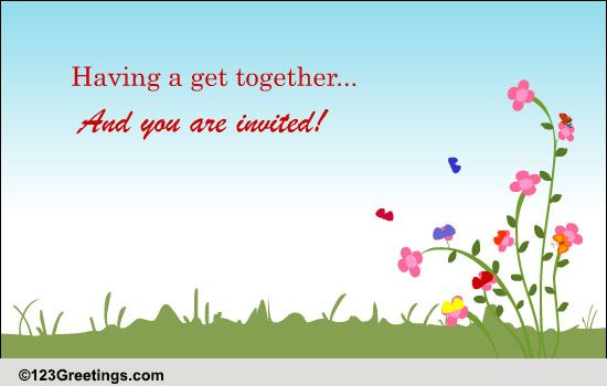 Invite For A Get Together Free Celebrations ECards Greeting Cards