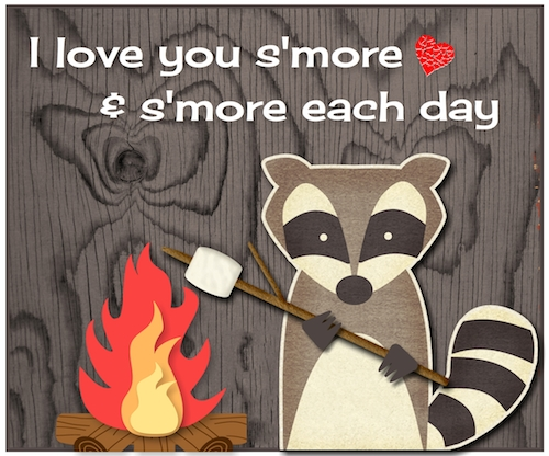 Love You S'more And S'more.