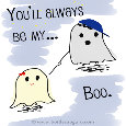 Love Ecard - You'll Always Be My Boo!