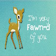 Home : Love : Dating & Flirting - I'm Very Fawn-d Of You!