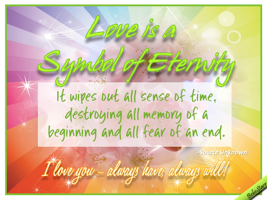 Love Is A Symbol Of Eternity.