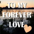 Home : Love : Forever - To My Forever Love.