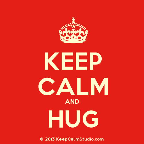 Keep Calm And Hug.