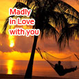 I Am Madly In Love With You...