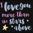 Love You More Than The Stars Above.