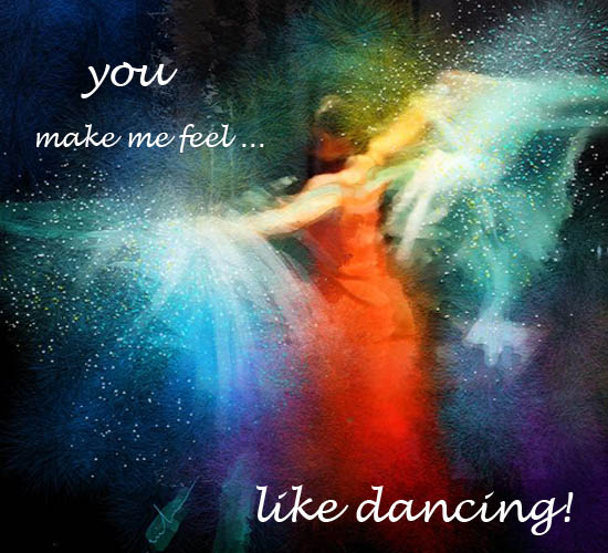 You Make Me Feel Like Dancing.