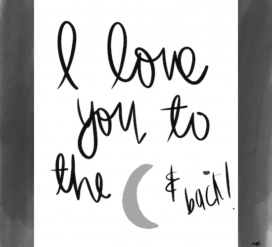 I Love You 2 The Moon & Back!!