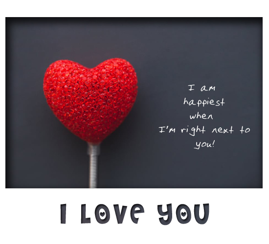 I Am Happiest When I Love You!!