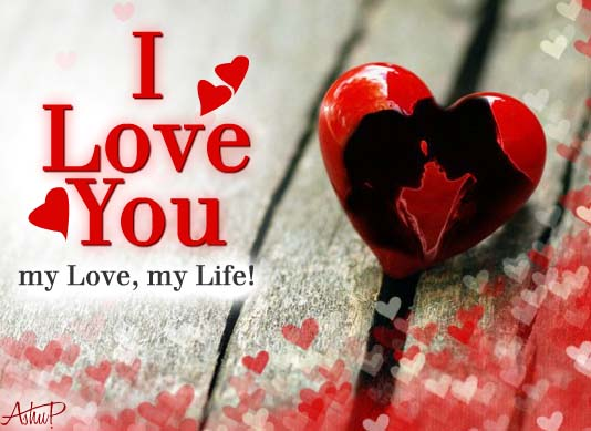 My Love, My Life! Free I Love You eCards, Greeting Cards ...