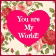 You Are My World Dear.
