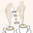 I Love You A Latte - Coffee Card.