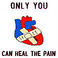 Only You Can Heal The Pain.