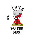 I Lava You Very Much!