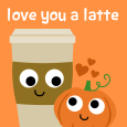 Pumpkin Love You A Latte.